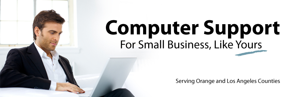 Computer support for small business, like yours.