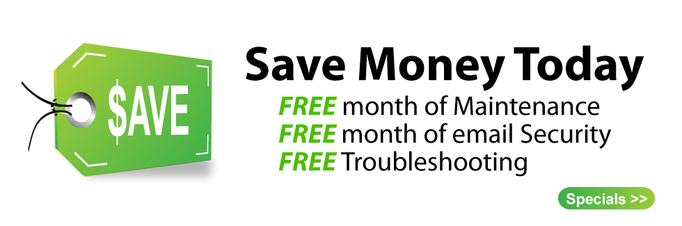 Save money today. Free maintenance, email security, abd troubleshooting.